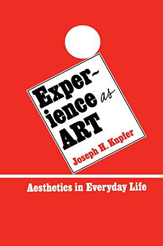 Experience as Art: Aesthetics in Everyday Life (Suny Series in Philosophy)