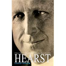 The Chief: William Randolph Hearst - The Rise and Fall of the Real Citizen Kane by David Nasaw (2002-04-01)