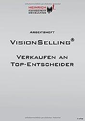 Arbeitsheft VisionSelling: Verkaufen an Top-Entscheider