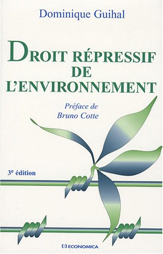 Droit répressif de l'environnement par Dominique Guihal