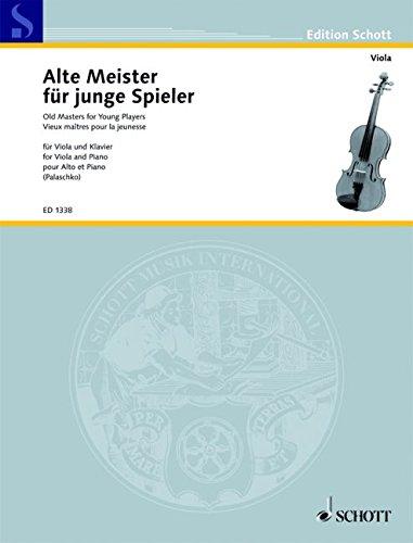 Alte Meister für junge Spieler: Leichte klassische Stücke. Viola und Klavier. (Edition Schott)