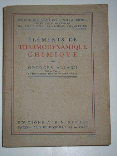 Éléments de thermodynamique chimique : Par Georges Allard par Georges Allard