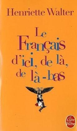 Le Français d'ici, de là, de là-bas