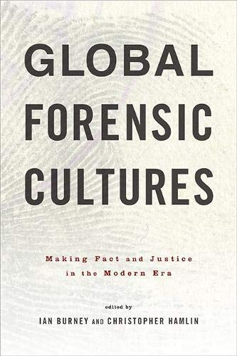 Global Forensic Cultures: Making Fact and Justice in the Modern Era (English Edition)