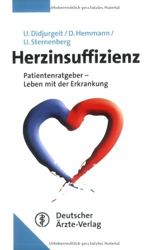 Herzinsuffizienz: Patientenratgeber - Leben mit der Erkrankung