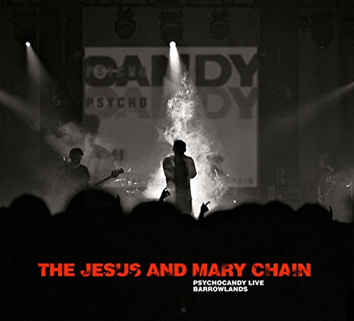 The Jesus & Mary Chain: Psychocandy Live Barrowlands (Audio CD)