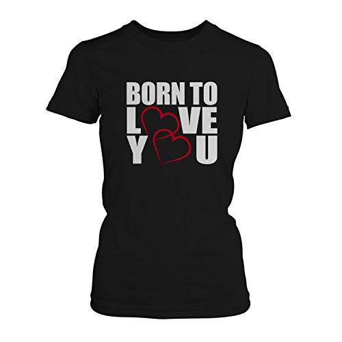 Fashionalarm Damen T-Shirt - Born To Love You | Fun Shirt mit Spruch als Valentinstag & Jahrestag Geschenk Idee für verliebte Paare Schwarz