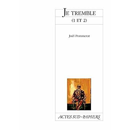 Je tremble (1) et (2) (Actes Sud-Papiers)