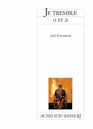 Je tremble (1) et (2) (Actes Sud-Papiers) par Joël Pommerat