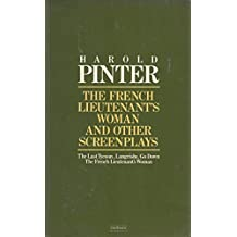 The French Lieutenant's Woman, and Other Screenplays