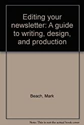 Editing Your Newsletter : A Guide to Writing, Design and Production