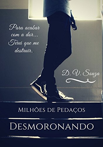 Desmoronando (Portuguese Edition) por D. V. Souza