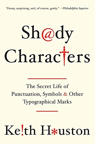 Shady Characters: The Secret Life of Punctuation, Symbols, and Other Typographical Marks por Keith Houston
