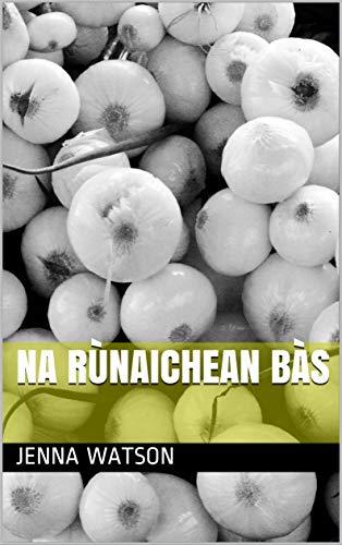 Na Rùnaichean Bàs (Scots_gaelic Edition) por Jenna Watson