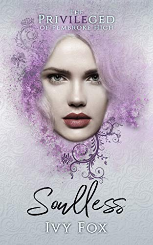 Soulless: A High School Bully Romance (The Privileged of Pembroke High Book 2) (English Edition)