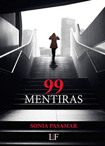 99 Mentiras (Novela Negra nº 1) eBook: Sonia Pasamar: Amazon.es ...