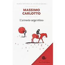 Larrosto argentino (Piccola biblioteca di cucina letteraria)