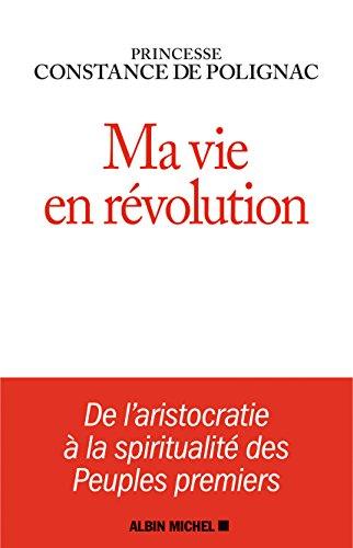 Ma vie en révolution par Constance de Polignac