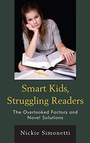 Smart Kids, Struggling Readers: The Overlooked Factors and Novel Solutions (English Edition)