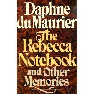the-rebecca-notebook-and-other-memories-by-daphne-dame-du-maurier-1983-10-01