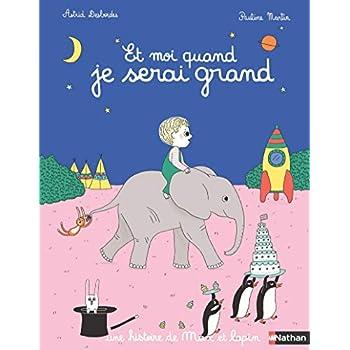 Et moi quand je serai grand - Astrid Desbordes - Pauline Martin - Album Dès 3 ans