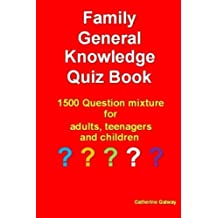 Family General Knowledge Quiz Book: 1500 Question mixture for adults, teenagers and children
