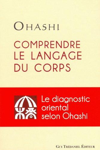 Comprendre le langage du corps : Le diagnostic oriental selon Ohashi