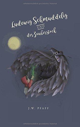 Ludewig Schmuddelig und der Zauberstock: Ein pädagogisch wertvolles Kinderbuch für Jungs und Mädchen ab 8 über Trennung der Eltern, Mobbing, Selbstvertrauen und Freundschaft