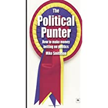 The Political Punter: How to make money betting on politics