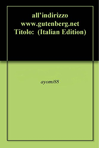 allindirizzo-wwwgutenbergnet-titolo-italian-edition