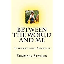 [(Between the World and Me Summary : Summary and Analysis of Ta-Nehisi Coates' Between the World and Me)] [By (author) Summary Station] published on (July, 2015)