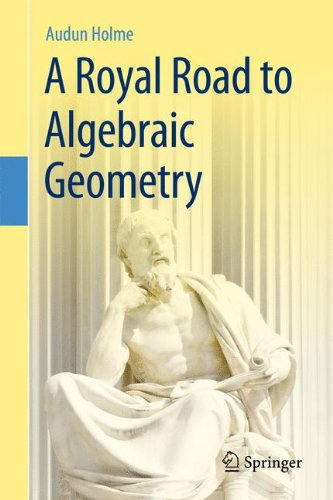 A Royal Road to Algebraic Geometry par Audun Holme