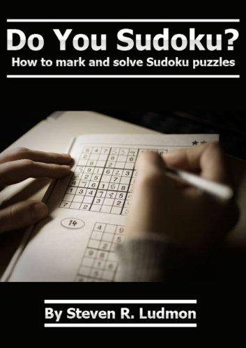Do You Sudoku? How to mark and solve Sudoku puzzles