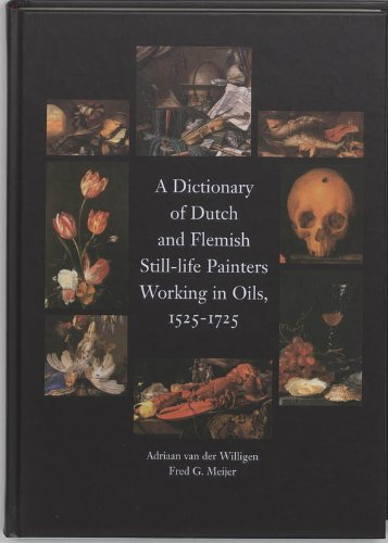 a-dictionary-of-dutch-and-flemish-still-life-painters-working-in-oils-1525-1725