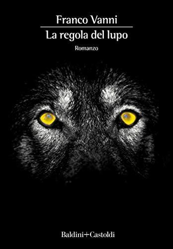 La regola del lupo di [Vanni, Franco]
