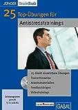 25 Top-Übungen für Antistresstrainings