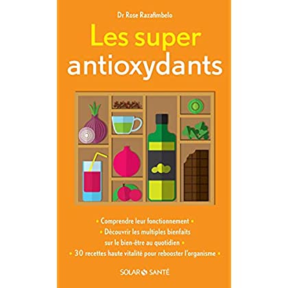 Les super antioxydants