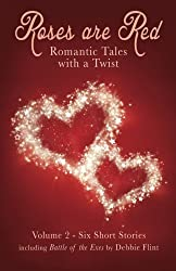 Roses are Red - anthology of short stories: Romantic Tales with a Twist: Volume 2
