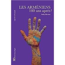Les Arméniens,100 ans après: 100 ans après