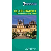 Guide Vert Ile de France,Chartres,Chantilly, Senlis