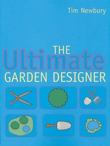 The Ultimate Garden Designer by Newbury, Tim New Edition (2000)