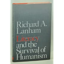 Literacy and the Survival of Humanism by Richard A. Lanham (1983-09-10)