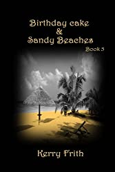 Birthday Cake & Sandy Beaches: Volume 5 (Cocktails & Tattoos)