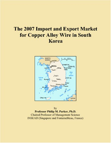 The 2007 Import and Export Market for Copper Alloy Wire in South Korea