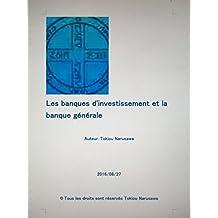 Les banques d'investissement et la banque générale (French Edition)
