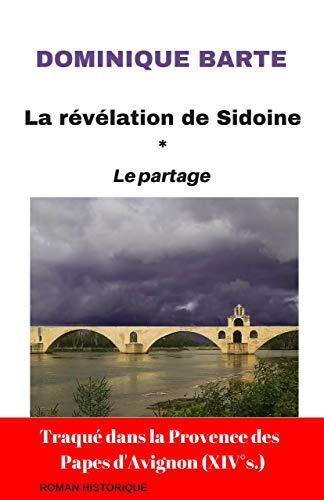 La révélation de Sidoine: Le Partage