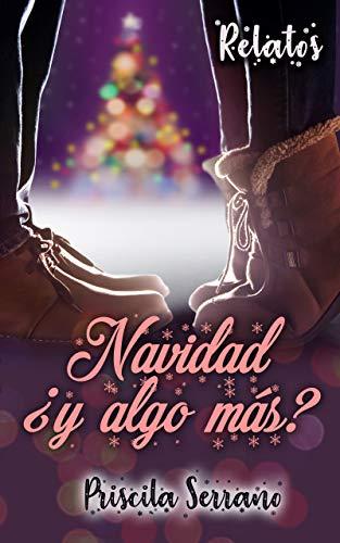 Navidad y algo más de Priscila Serrano