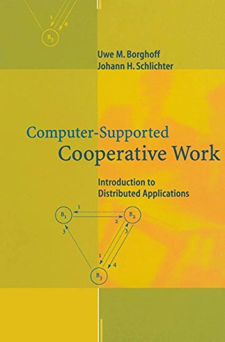 Computer-Supported Cooperative Work: Introduction to Distributed Applications por Uwe M. Borghoff