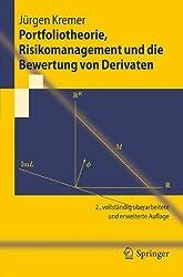 Portfoliotheorie, Risikomanagement und die Bewertung von Derivaten (Springer-Lehrbuch) (German Edition)