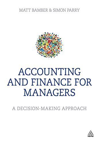 Accounting and Finance for Managers: A decision-making approach by Bamber, Matt, Parry, Simon (2014) Paperback